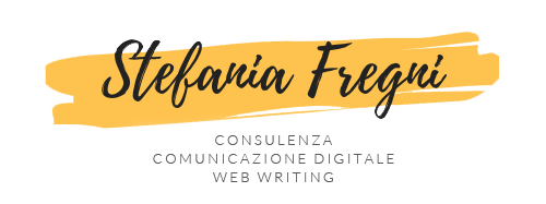 Stefania Fregni | CONSULENZA, COMUNICAZIONE DIGITALE E WEB WRITING